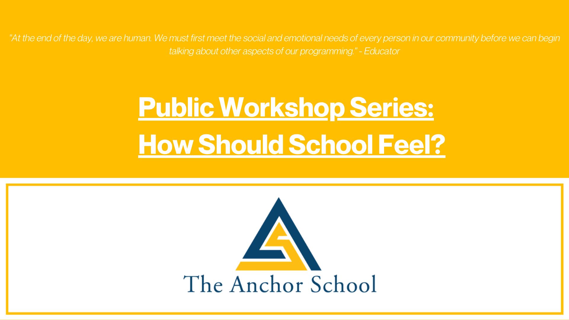 Public Workshop Series School Design The Anchor School